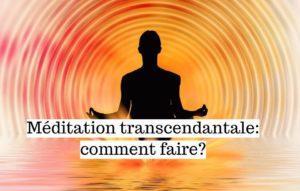 Méditation transcendantale: comment faire?